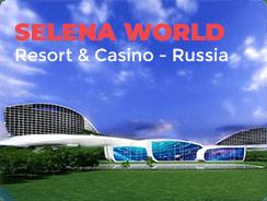 selena world resort casino russia