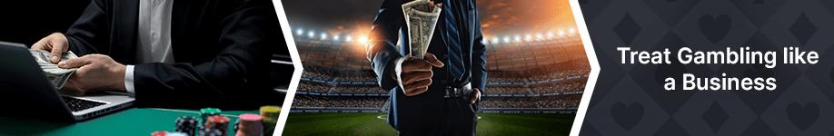 Treat Gambling Like a Business